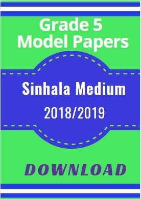 Grade 5-Model Papers-2018/2019-Sinhala medium