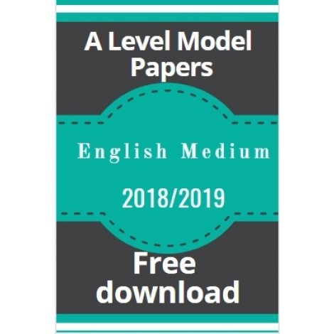 A level Model Papers-2018/2019-English Medium