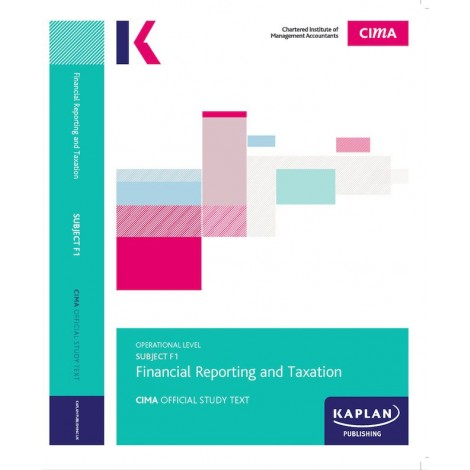 CIMA-F1 - FR - Financial Reporting & Taxation Study Text