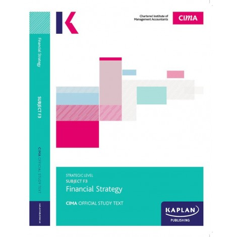 CIMA-F3 - FS - Financial Strategy Study Text