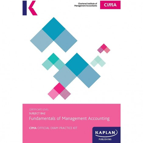 CIMA-BA2 Fundamentals of Management Accounting Exam Practice Kit