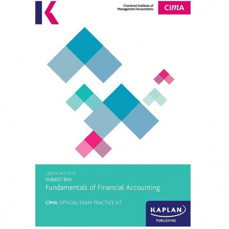 CIMA-BA3 Fundamentals of Financial Accounting Exam Practice Kit