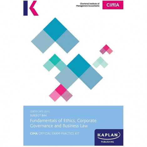 CIMA-BA4 Fundamentals of Ethics, Corporate Governance and Business Law Exam Practice Kit
