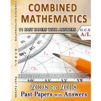 A Level Past Paper with Answers Combined Mathematics : 2008 - 2018