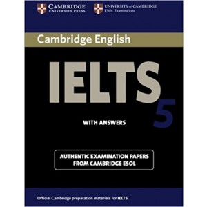 Cambridge IELTS 5 Student's Book with Answers (IELTS Practice Tests)