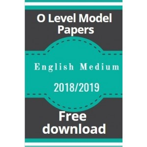 O-Level Model Papers-2018/2019-English medium