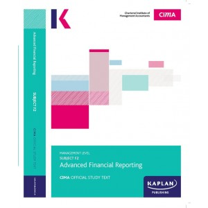 CIMA-F2 - AFR - Advanced Financial Reporting Study Text