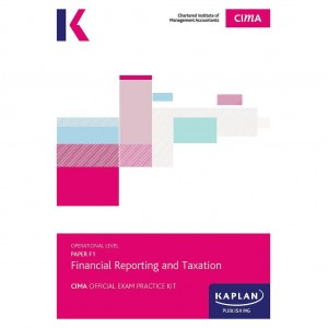 CIMA-F1 - FR - Financial Reporting & Taxation Exam Practice Kit
