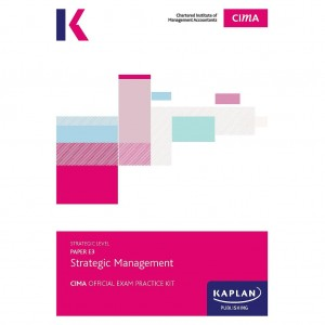CIMA-E3 - SM - Strategic Management Exam Practice Kit