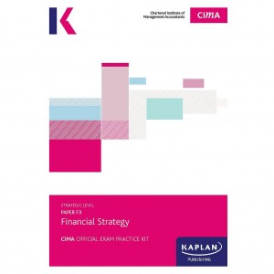 CIMA- F3 - FS - Financial Strategy Exam Practice Kit