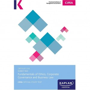 CIMA-BA4 Fundamentals of Ethics, Corporate Governance and Business Law Study Text
